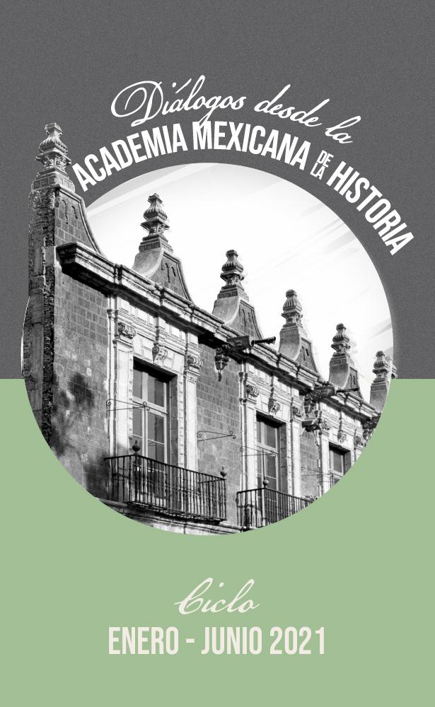 Diálogos con la Academia Mexicana de la Historia